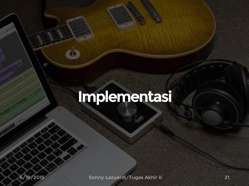 Implementasi 21 6/10/2015 Sonny Lazuardi/Tugas ...
