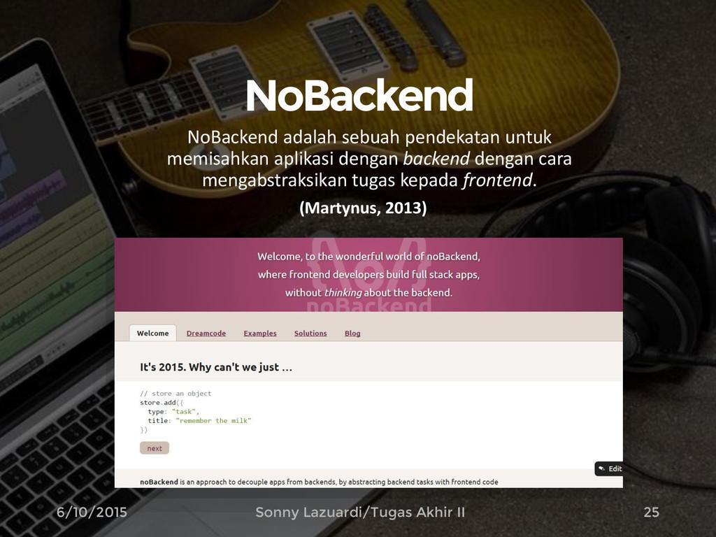 NoBackend 25 NoBackend adalah sebuah pendekatan...