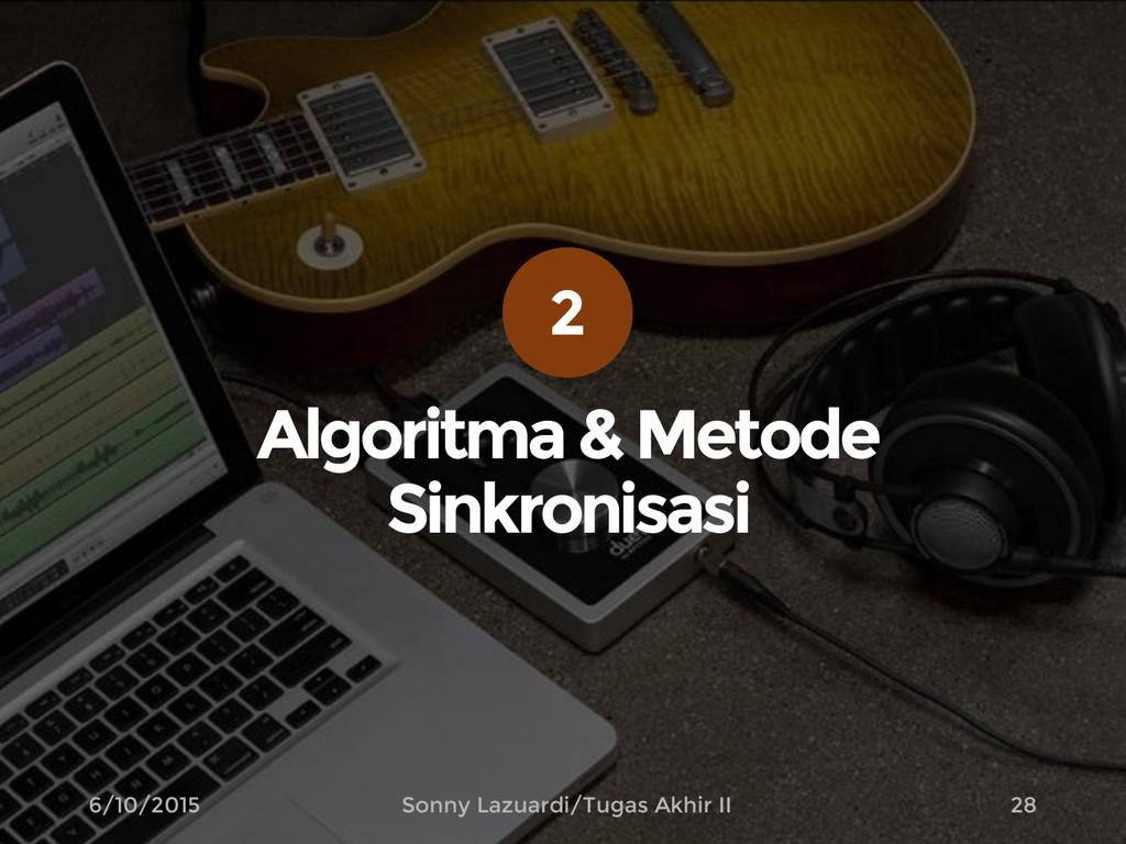 Algoritma& Metode Sinkronisasi 28 6/10/2015 Son...