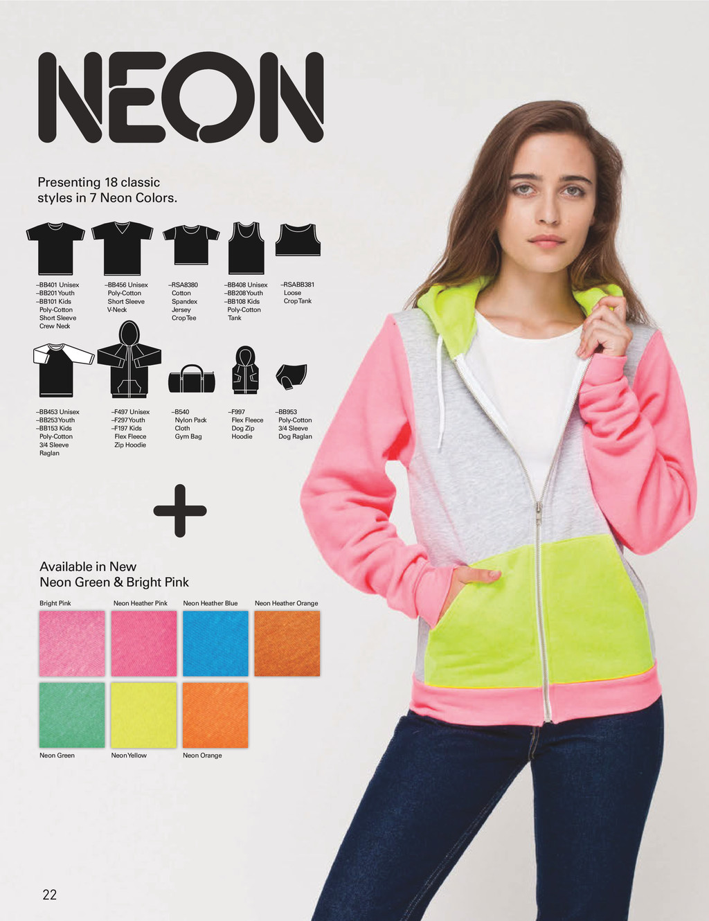 Presenting 18 classic styles in 7 Neon Colors. ...