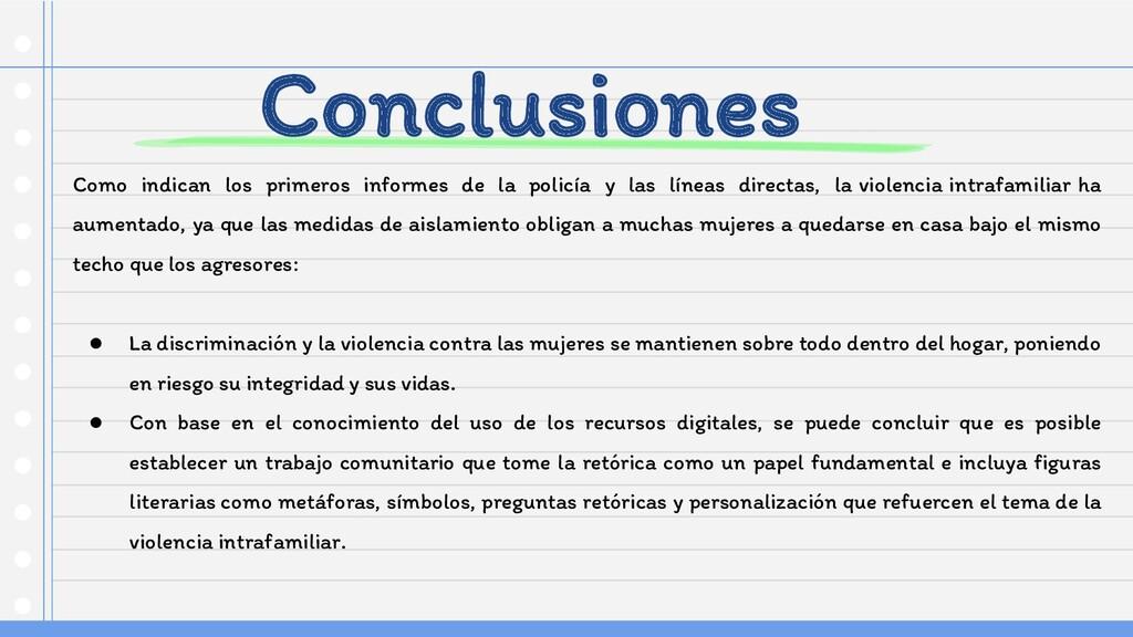 Conclusiones Como indican los primeros informes...