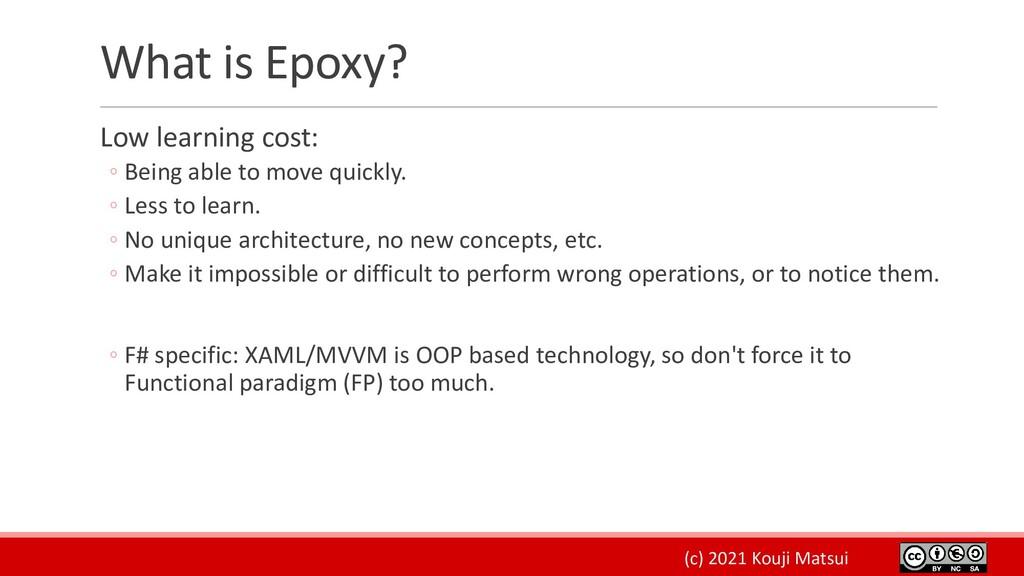 (c) 2021 Kouji Matsui What is Epoxy? Low learni...