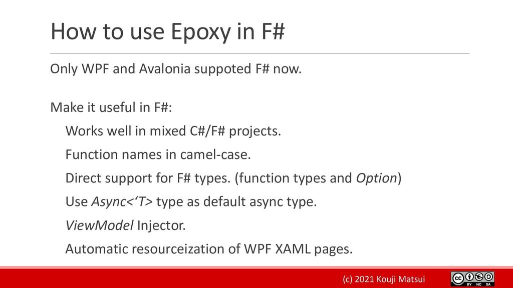 (c) 2021 Kouji Matsui How to use Epoxy in F# On...