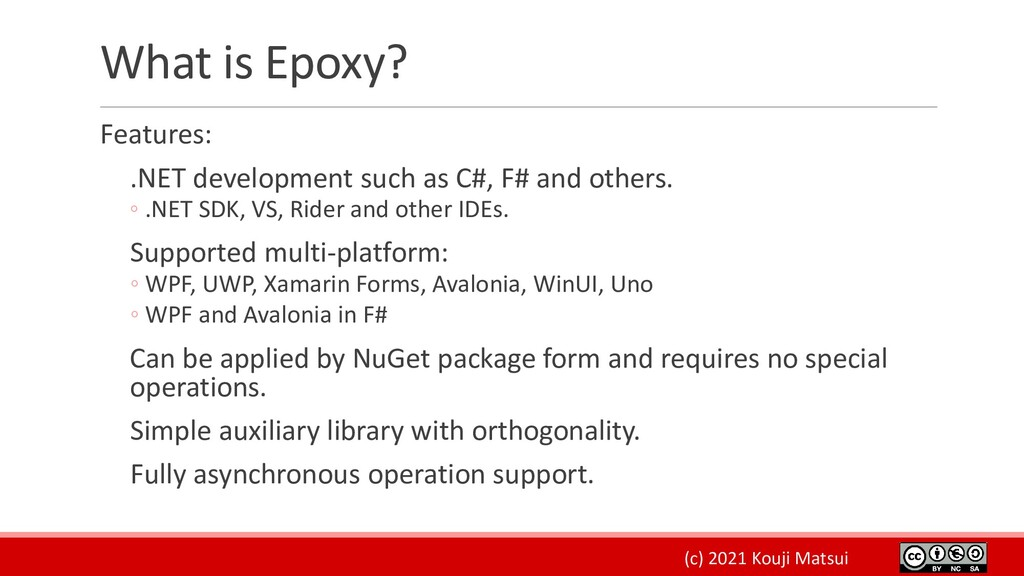 (c) 2021 Kouji Matsui What is Epoxy? Features: ...