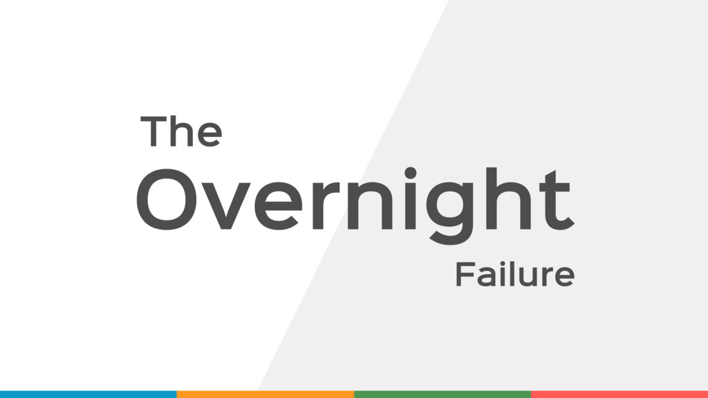 Overnight Failure The