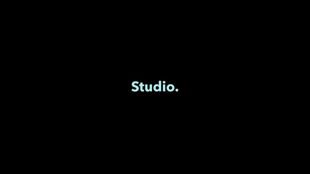 Agency. Studio.