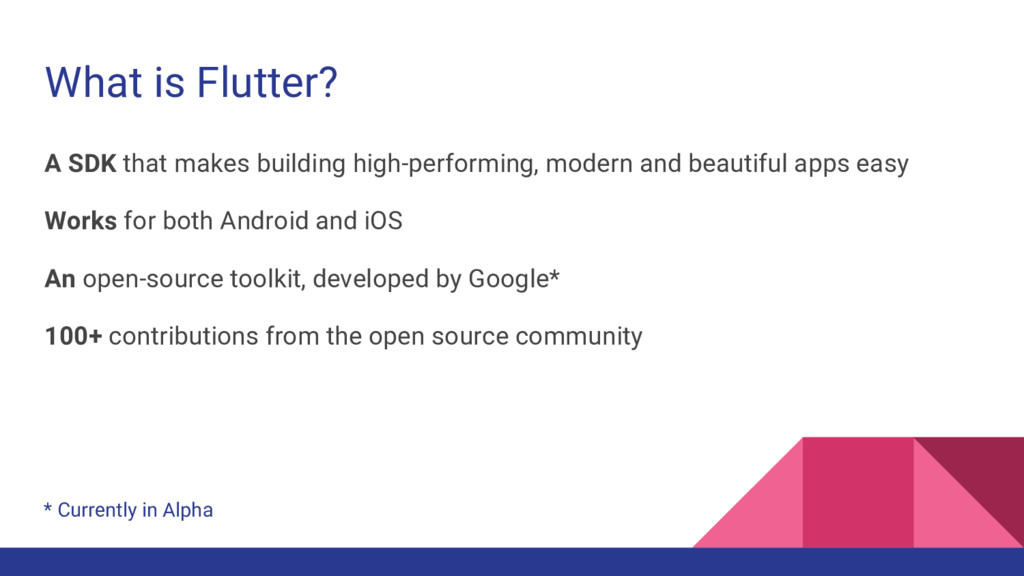 What is Flutter? A SDK that makes building high...