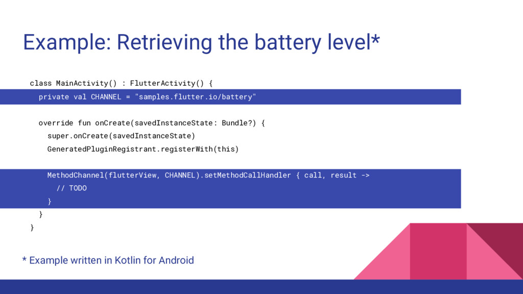 Example: Retrieving the battery level* class Ma...