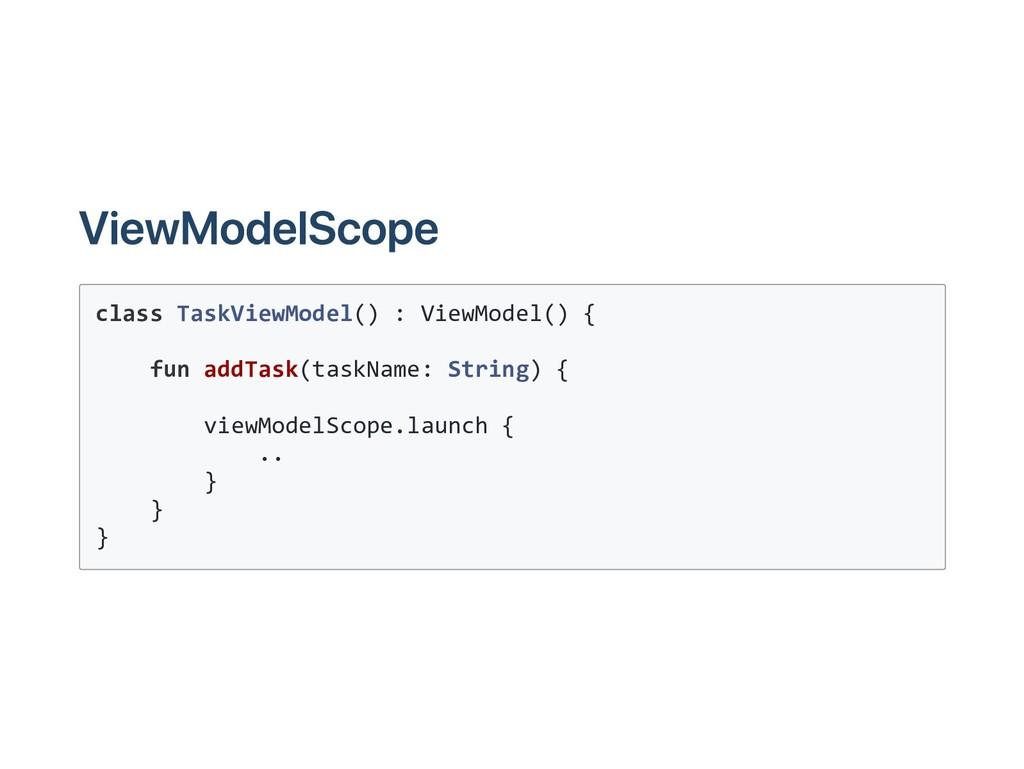 ViewModelScope class TaskViewModel() : ViewMode...