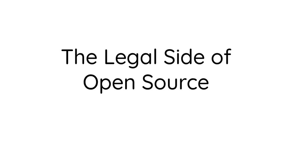 The Legal Side of Open Source