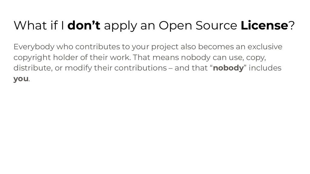 What if I don't apply an Open Source License? E...