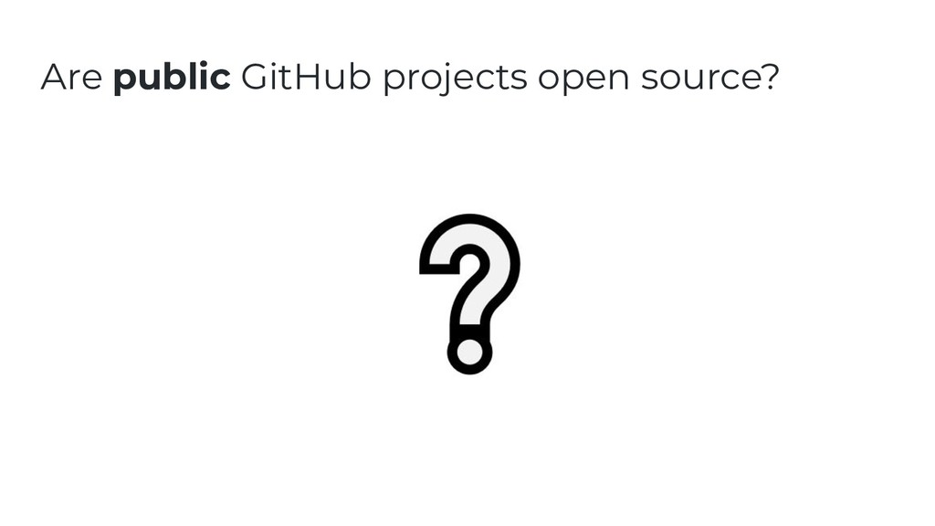Are public GitHub projects open source?