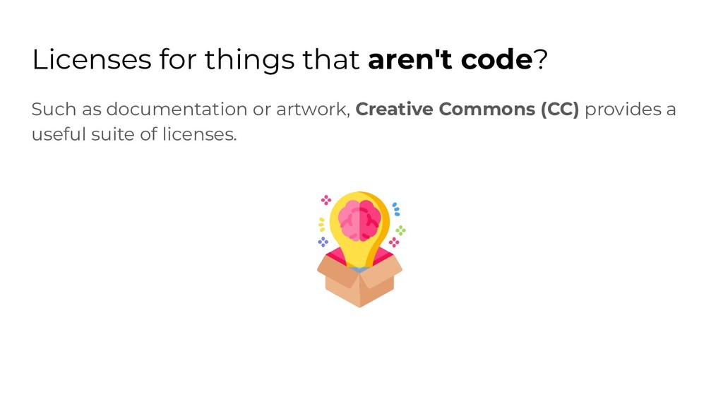 Licenses for things that aren't code? Such as d...