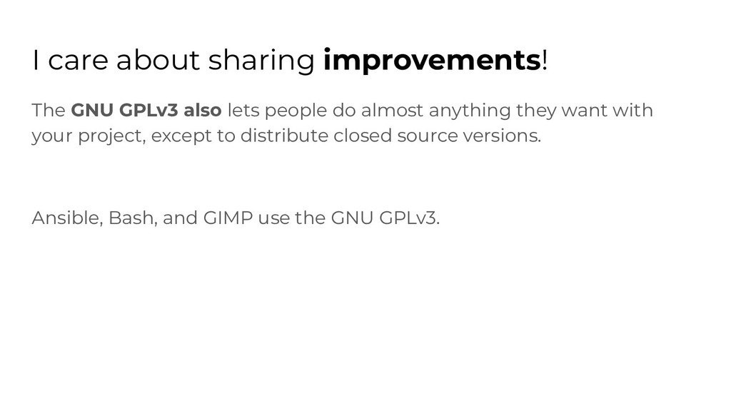 I care about sharing improvements! The GNU GPLv...
