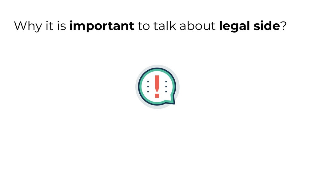Why it is important to talk about legal side?