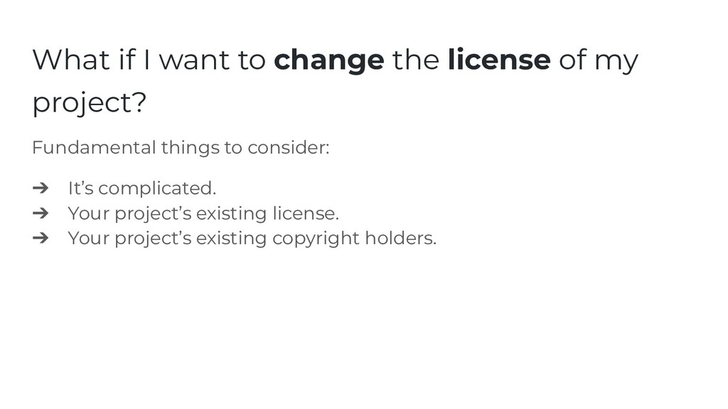 What if I want to change the license of my proj...