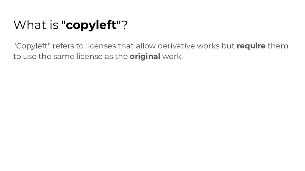 """What is """"copyleft""""? """"Copyleft"""" refers to licens..."""