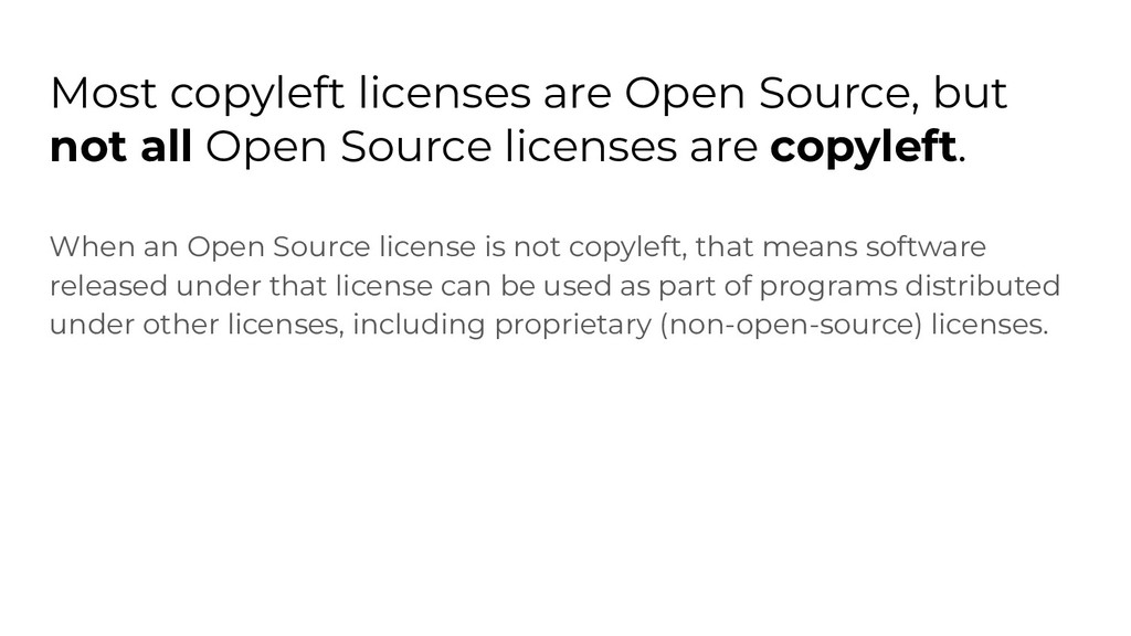 Most copyleft licenses are Open Source, but not...
