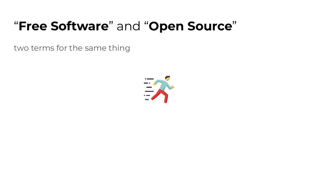 """Free Software"" and ""Open Source"" two terms for..."