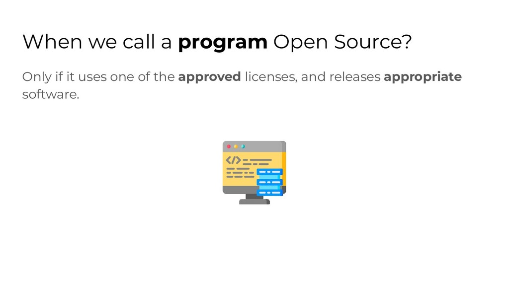 When we call a program Open Source? Only if it ...