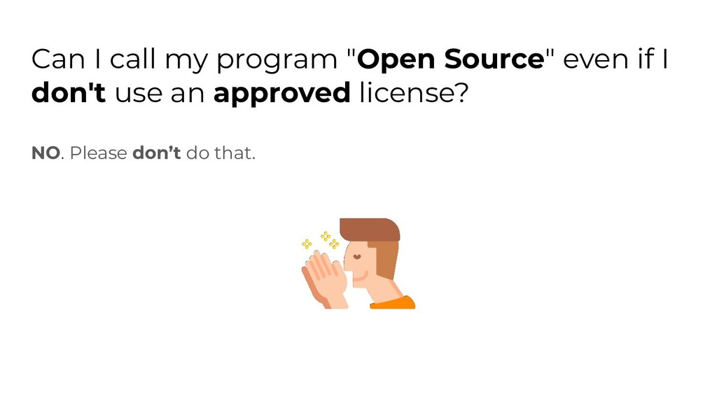 "Can I call my program ""Open Source"" even if I d..."