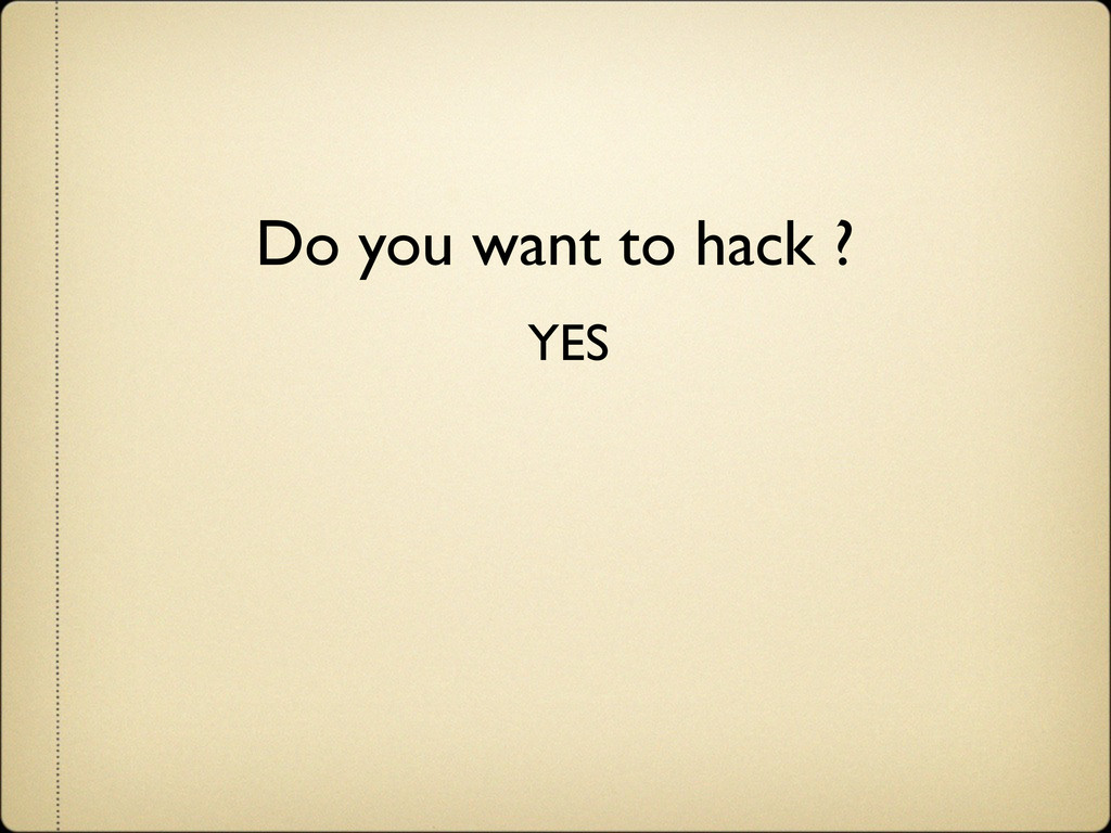 Do you want to hack ? YES