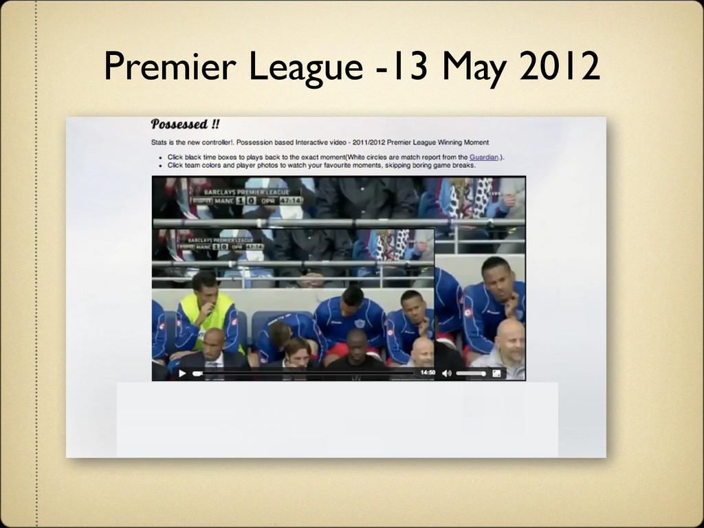 Premier League -13 May 2012