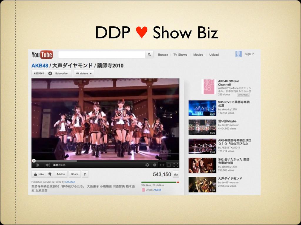 DDP ♥ Show Biz