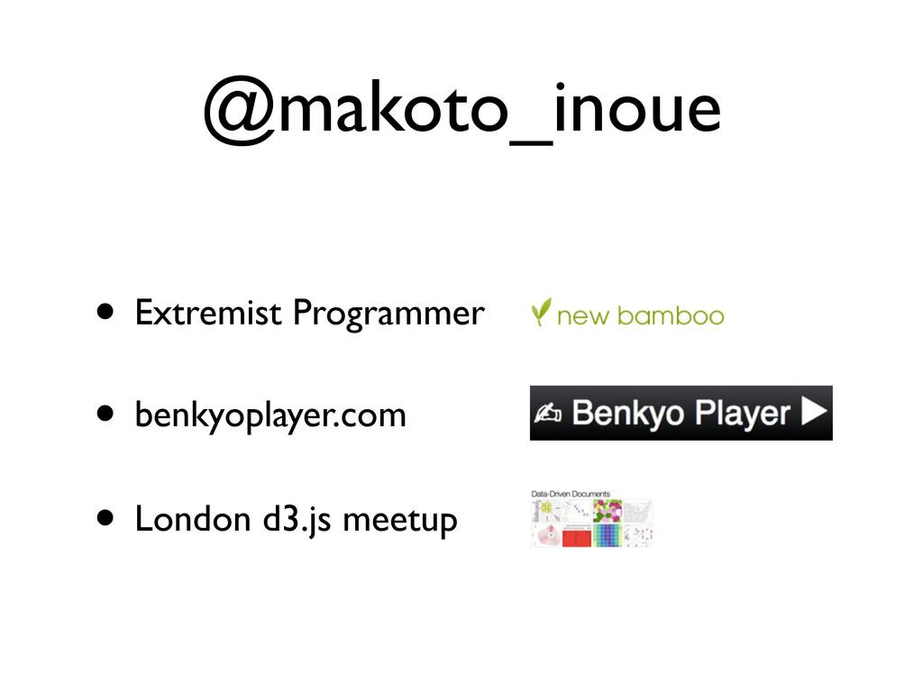 @makoto_inoue • benkyoplayer.com • London d3.js...