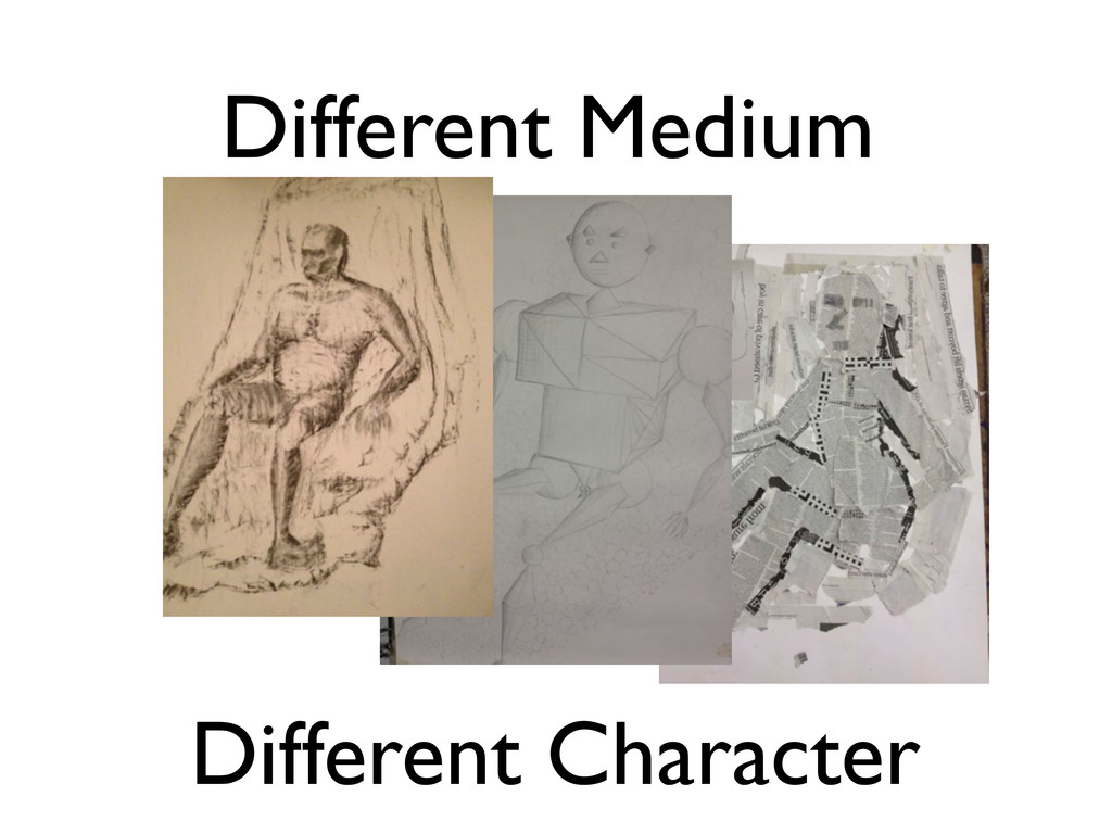 Different Medium Different Character