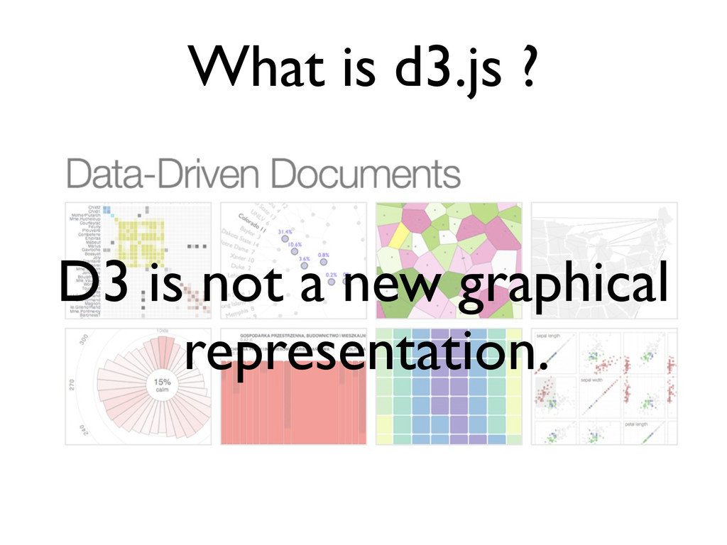 What is d3.js ? D3 is not a new graphical repre...