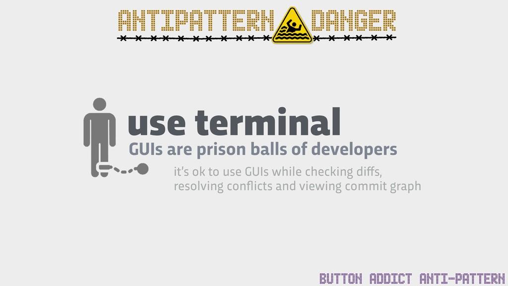 use terminal GUIs are prison balls of developer...