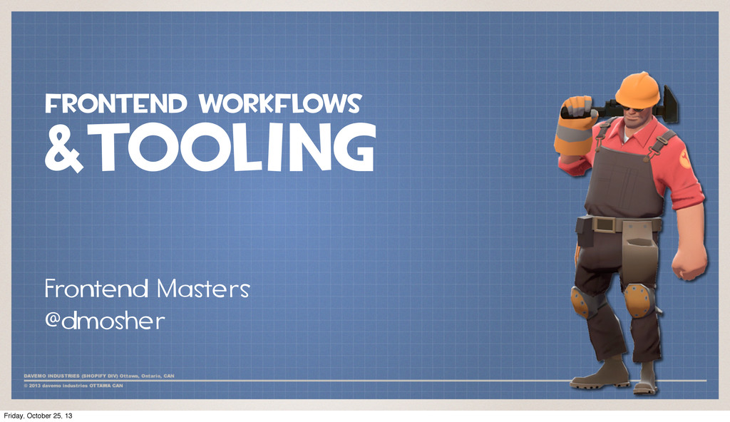 frontend workflows &tooling Frontend Masters @d...