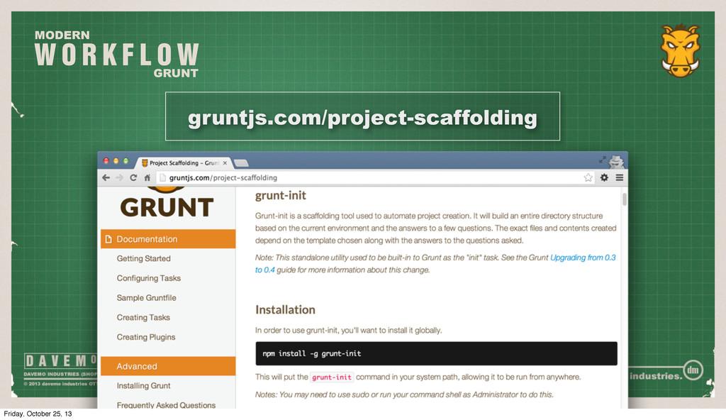 W O R K F L O W MODERN GRUNT gruntjs.com/projec...