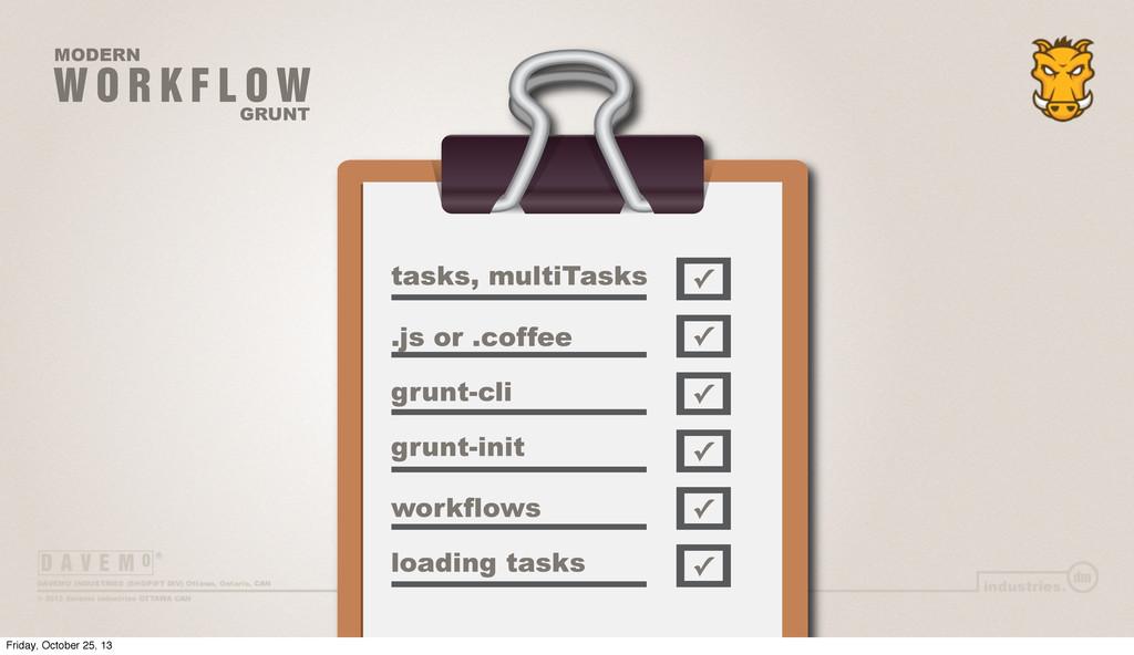 W O R K F L O W MODERN GRUNT tasks, multiTasks ...