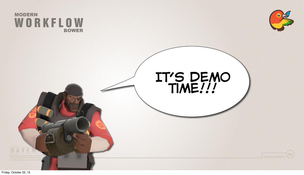 W O R K F L O W MODERN BOWER IT's Demo Time!!! ...