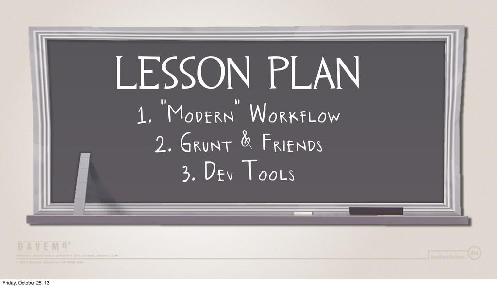 """lesson plan 1. """"Modern"""" Workflow 2. Grunt & Fri..."""