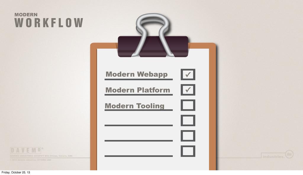 W O R K F L O W MODERN Modern Webapp Modern Pla...