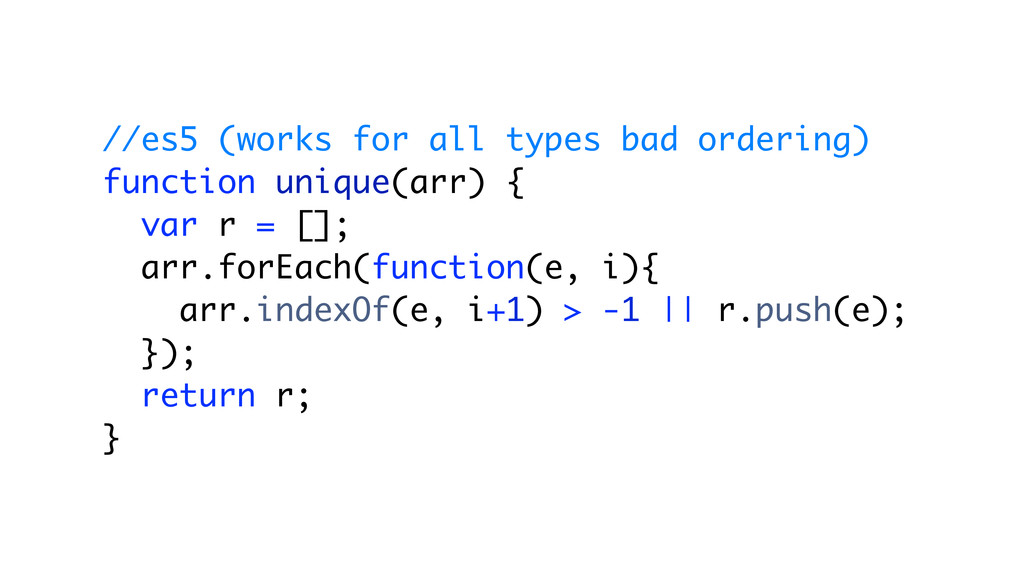 //es5 (works for all types bad ordering) functi...