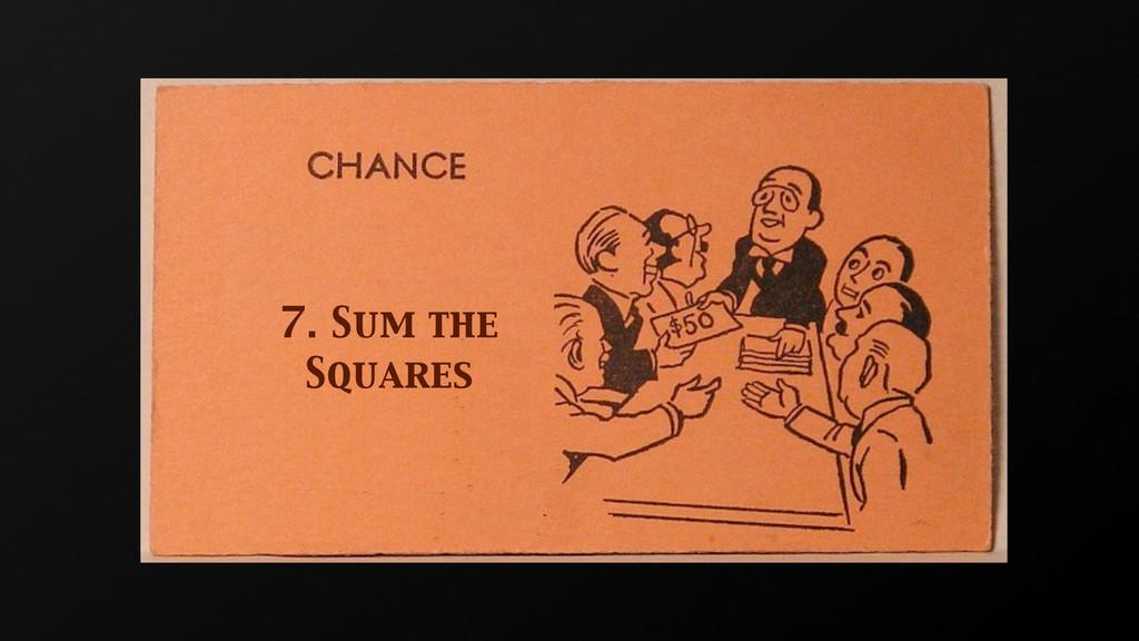 7. Sum the Squares