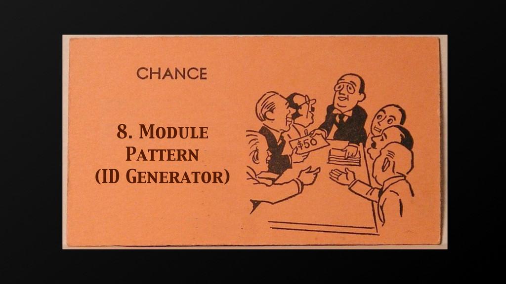 8. Module Pattern (ID Generator)
