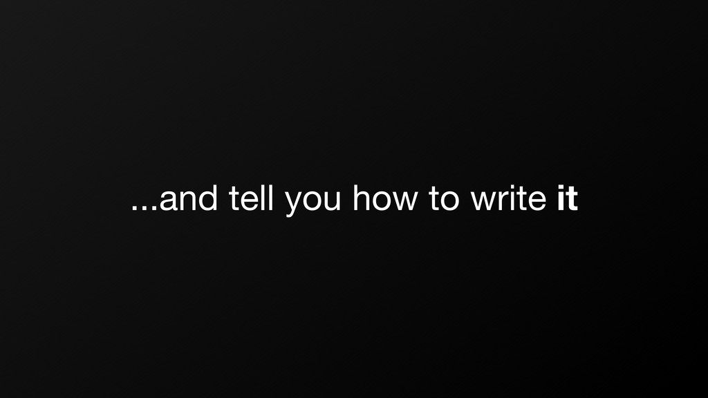 ...and tell you how to write it