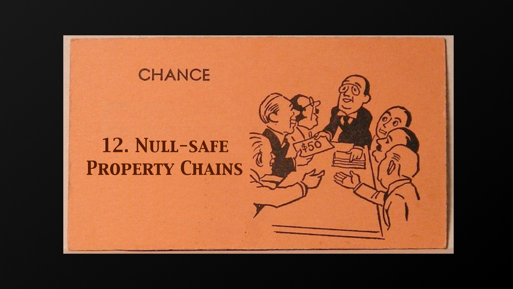 12. Null-safe Property Chains