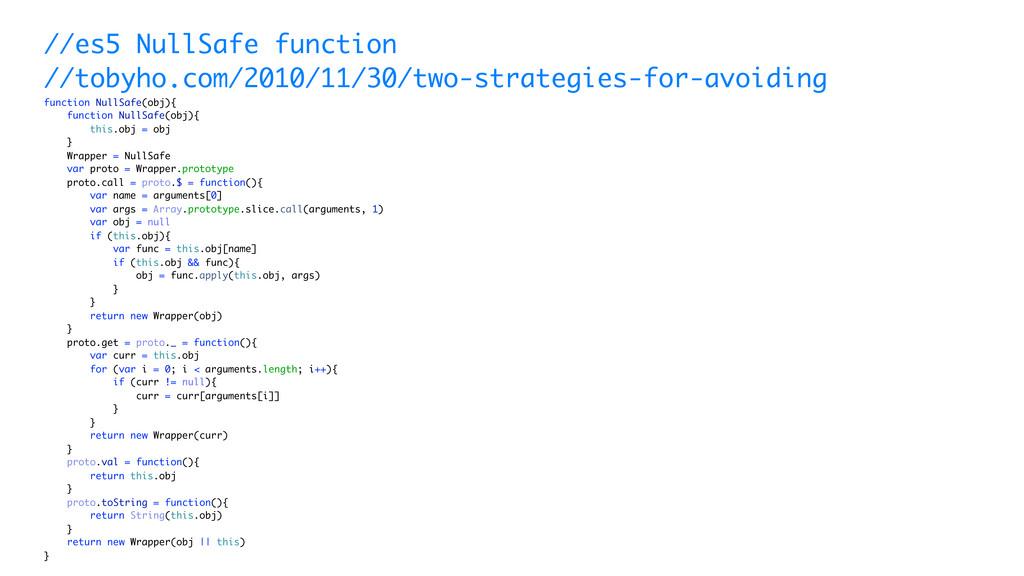 //es5 NullSafe function //tobyho.com/2010/11/30...