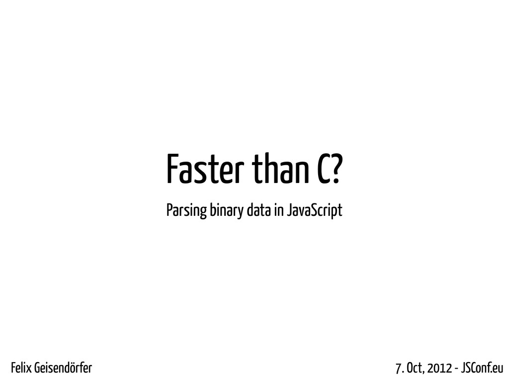 Faster than C? Parsing binary data in JavaScrip...