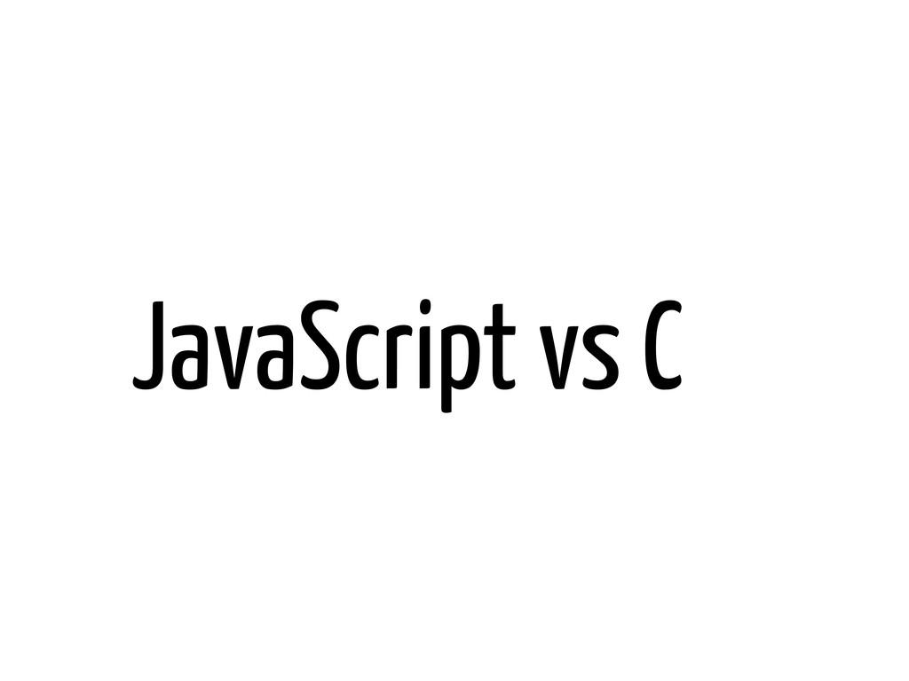 JavaScript vs C