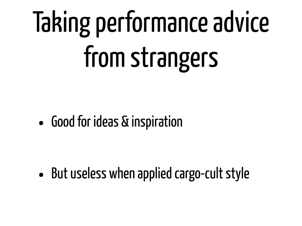 Taking performance advice from strangers • Good...
