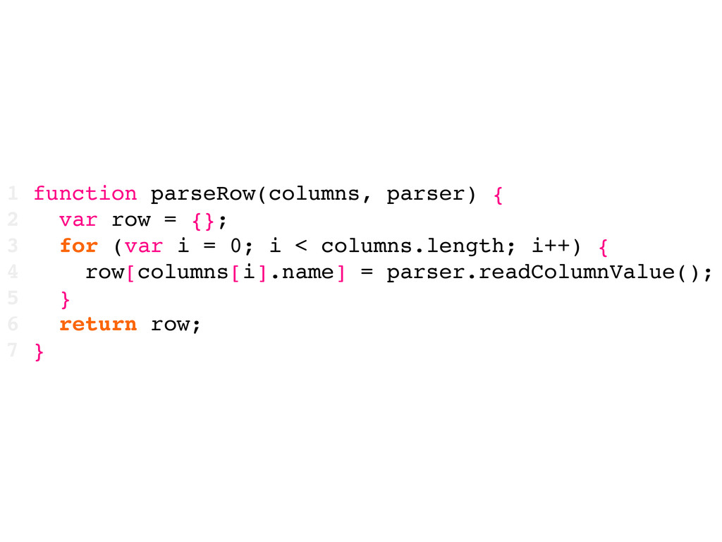 1 function parseRow(columns, parser) { 2 var ro...