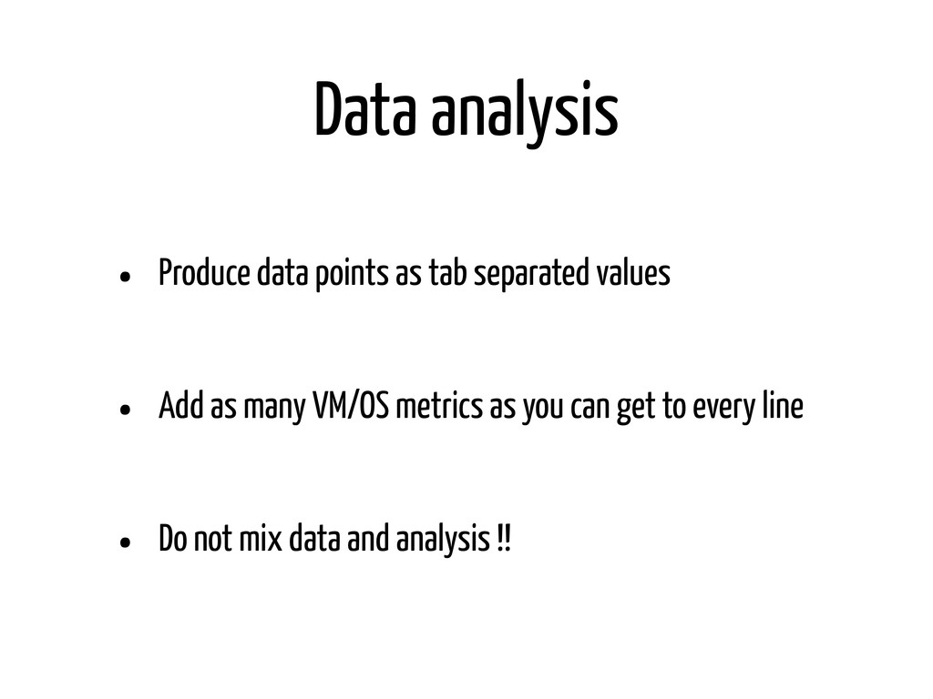 Data analysis • Produce data points as tab sepa...