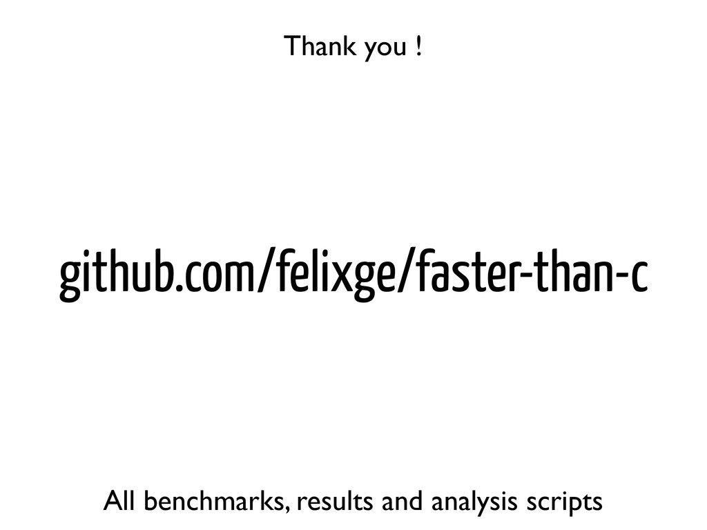 github.com/felixge/faster-than-c All benchmarks...